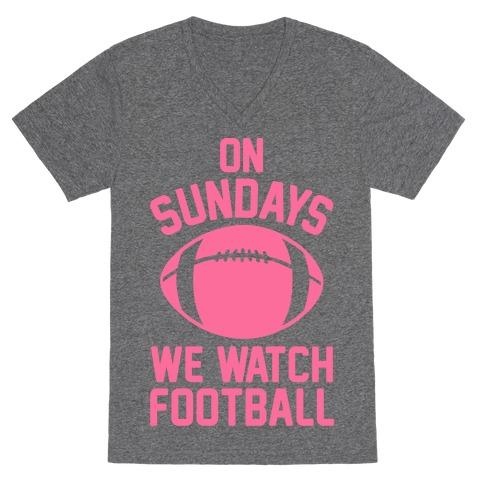 On Sundays We Watch Football V-Neck Tee Shirt