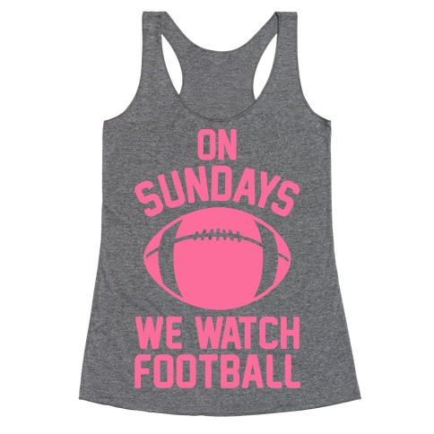On Sundays We Watch Football Racerback Tank Top