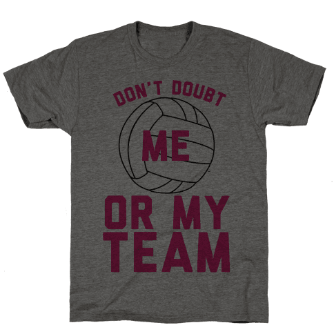 Don't Doubt Me Or My Team