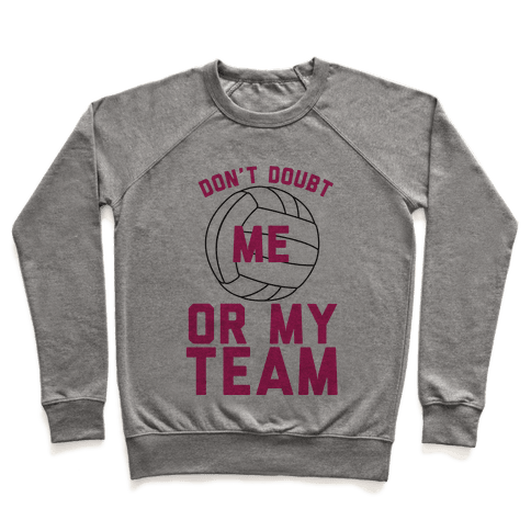 Don't Doubt Me Or My Team Pullover