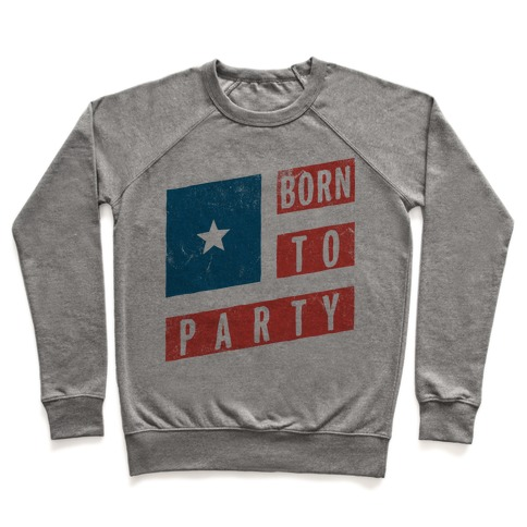Born To Party Pullover