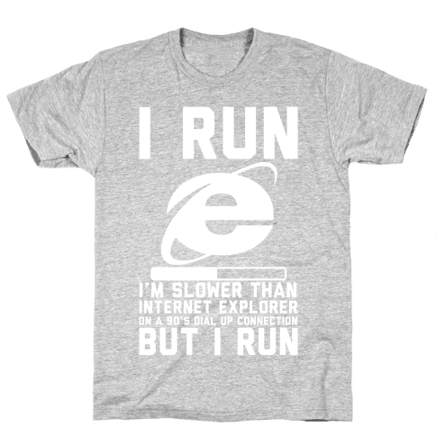 Slower than Internet Explorer Mens/Unisex T-Shirt