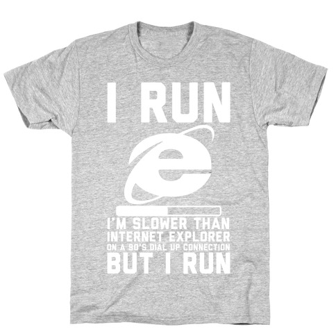 Slower than Internet Explorer Mens T-Shirt