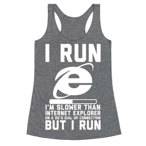 Slower than Internet Explorer Racerback Tank Top