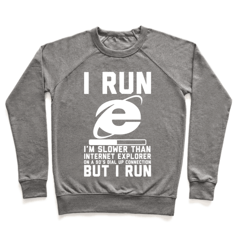 Slower than Internet Explorer Pullover
