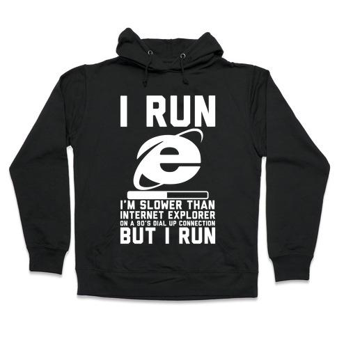 Slower than Internet Explorer Hooded Sweatshirt