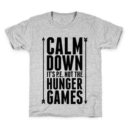 CALM DOWN. It's P.E. Not The Hunger Games Kids T-Shirt