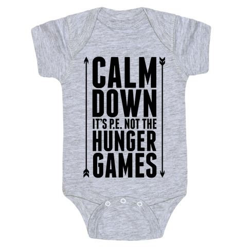 CALM DOWN. It's P.E. Not The Hunger Games Baby Onesy