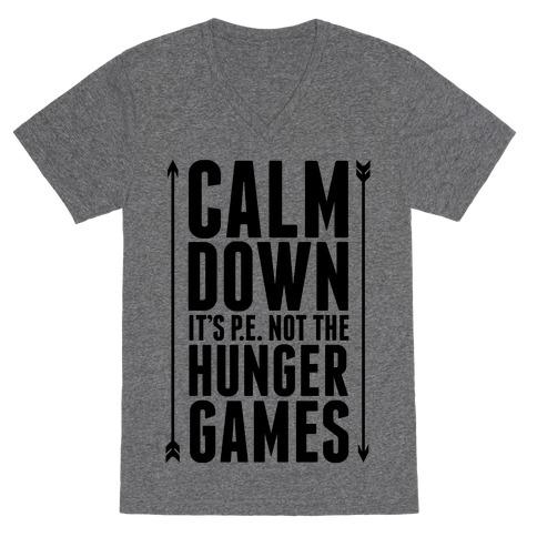 CALM DOWN. It's P.E. Not The Hunger Games V-Neck Tee Shirt