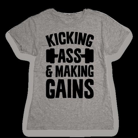 Kicking Ass & Making Gains Womens T-Shirt