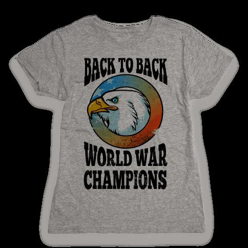 Back to Back World War Champions Womens T-Shirt