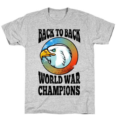 Back to Back World War Champions Mens/Unisex T-Shirt