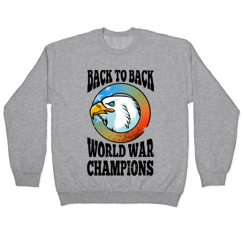 Back to Back World War Champions Pullover