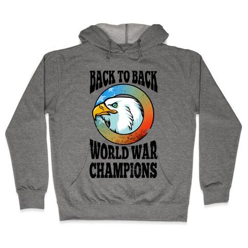 Back to Back World War Champions Hooded Sweatshirt