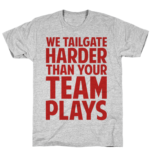 We Tailgate Hard Mens T-Shirt