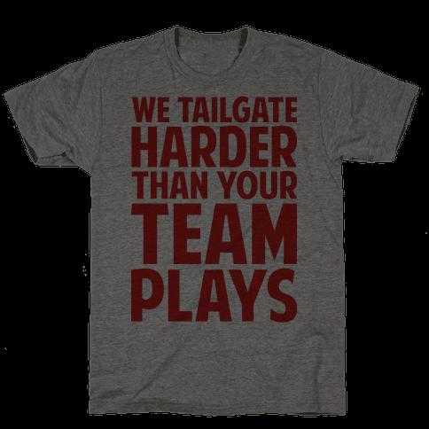We Tailgate Hard