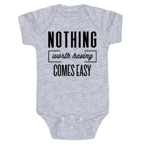 Nothing Worth Having Baby Onesy