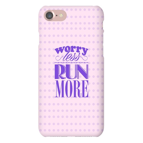 Worry Less Run More Case Phone Case