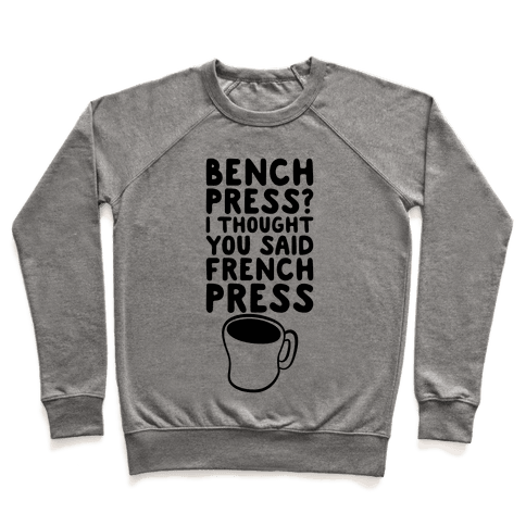 Bench Press? I Thought You Said French Press Pullover