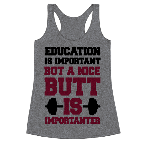 Education Is Nice But A Nice Butt Is Importanter