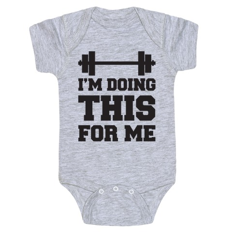 I'm Doing This For Me Baby Onesy