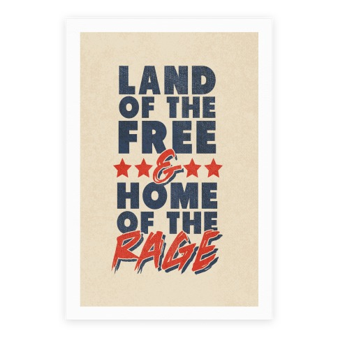 Land of the Free and Home of the Rage Poster
