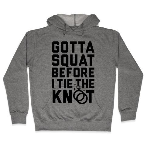 Gotta Squat Hooded Sweatshirt