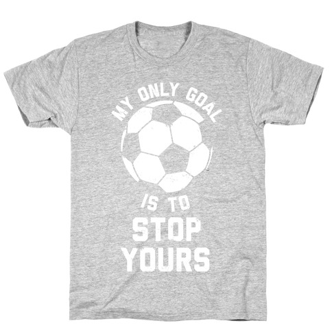 My Only Goal Is To Stop Yours Mens T-Shirt