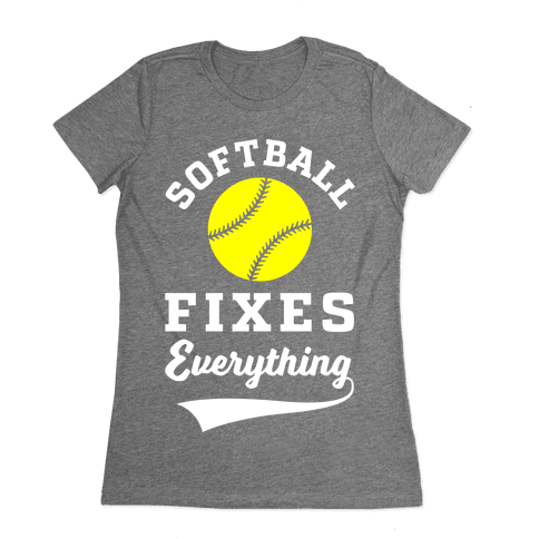 Softball Fixes Everything Womens T-Shirt