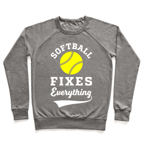 Softball Fixes Everything Pullover