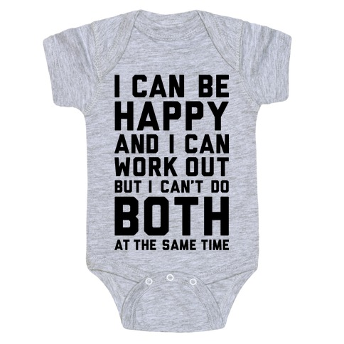 I Can Be Happy And I Can Work Out Baby Onesy