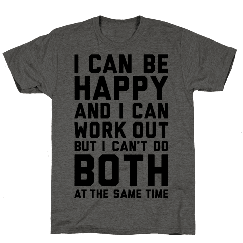 I Can Be Happy And I Can Work Out