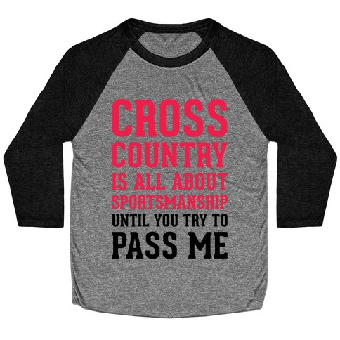 Cross Country Is All About Sportsmanship Baseball Tee