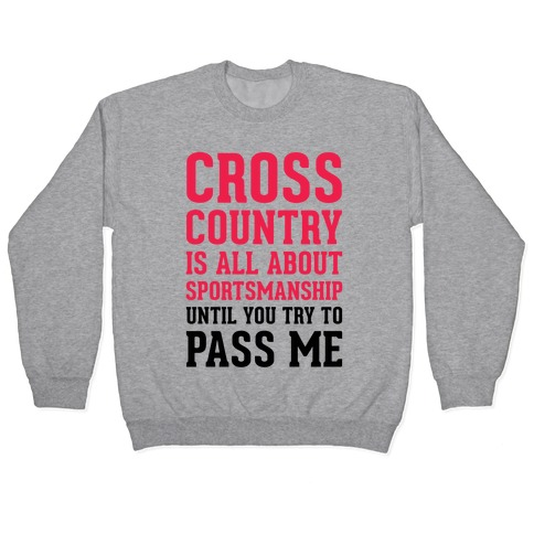 Cross Country Is All About Sportsmanship Pullover