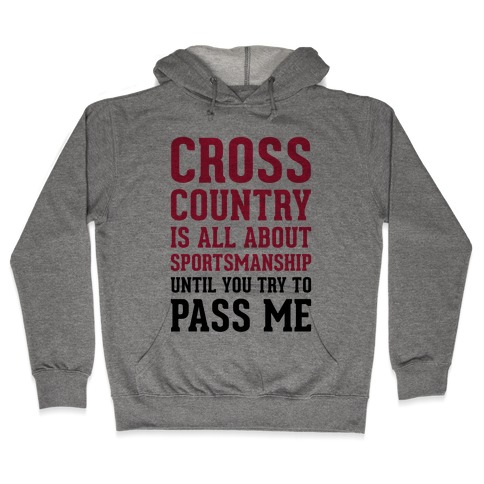 Cross Country Is All About Sportsmanship Hooded Sweatshirt