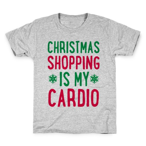 Christmas Shopping Is My Cardio Kids T-Shirt