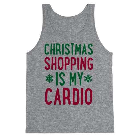 Christmas Shopping Is My Cardio Tank Top