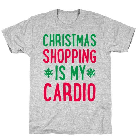 Christmas Shopping Is My Cardio T-Shirt