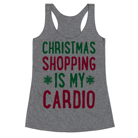 Christmas Shopping Is My Cardio Racerback Tank Top