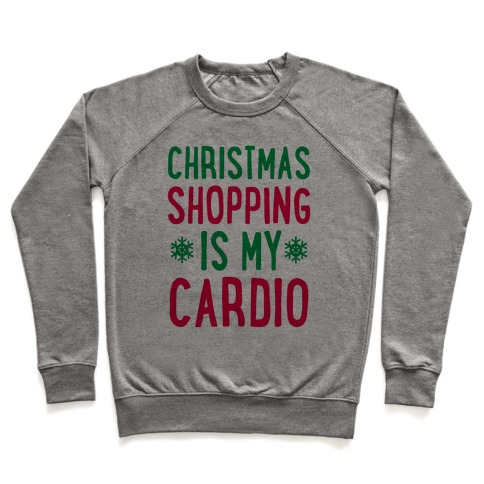 Christmas Shopping Is My Cardio Pullover