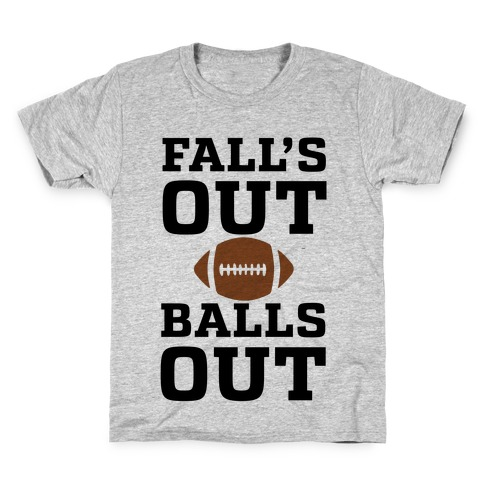 Fall's Out Balls Out (Football) Kids T-Shirt