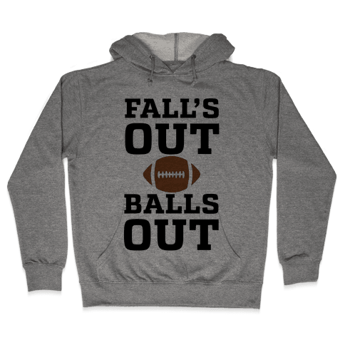 Fall's Out Balls Out (Football) Hooded Sweatshirt