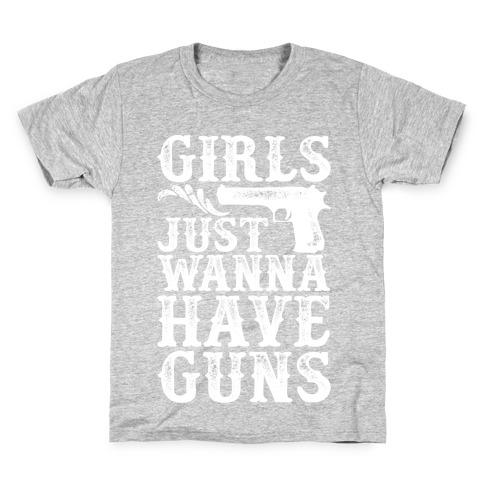 Girls Just Wanna Have Guns Kids T-Shirt