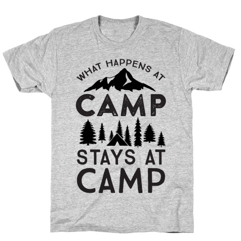 ff183730 What Happens At Camp Stays At Camp T-Shirt
