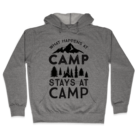 What Happens At Camp Stays At Camp Hooded Sweatshirt