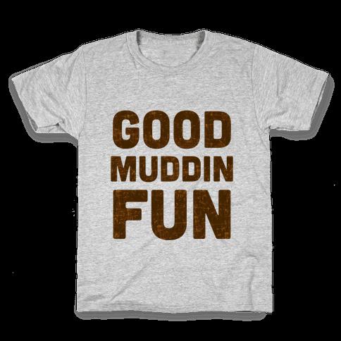 Good Muddin Fun Kids T-Shirt