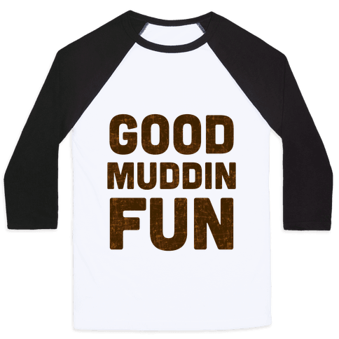 Good Muddin Fun Baseball Tee