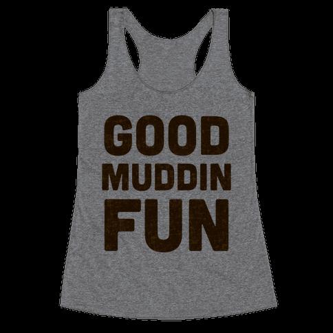Good Muddin Fun Racerback Tank Top