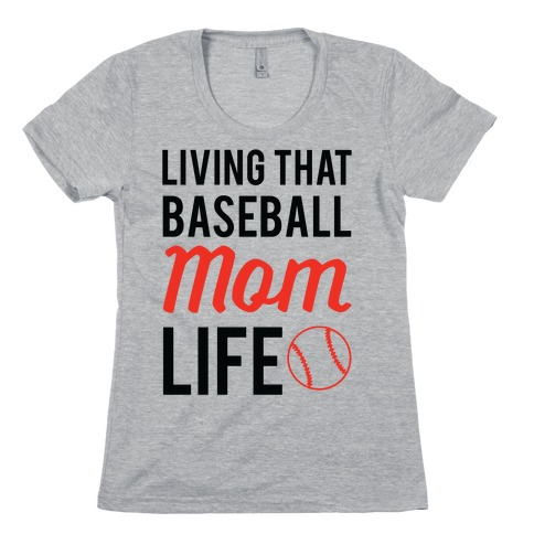 Living That Baseball Mom Life Womens T-Shirt