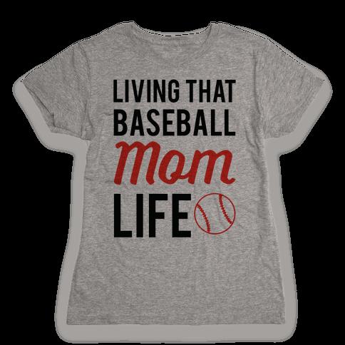 Living That Baseball Mom Life Womens T-Shirt
